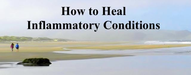 How to Heal Inflammatory Conditions