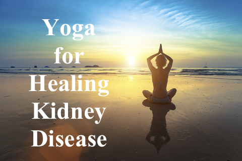 Yoga for Healing Kidney Disease